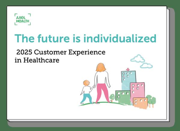 Axel Health e-guide: 2025 Customer Experience in Healthcare